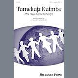 Lynn Zettlemoyer Tumekuja Kuimba (We Have Come To Sing!) Sheet Music and PDF music score - SKU 250809