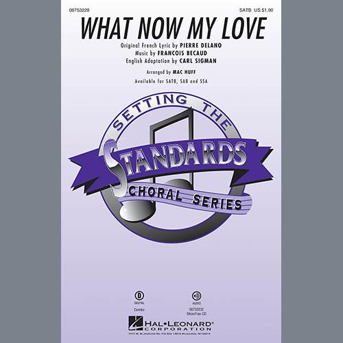 What Now My Love (arr. Mac Huff) sheet music
