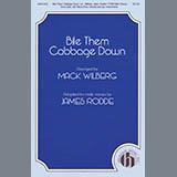 Mack Wilberg Bile Them Cabbage Down (adapt. James Rodde) Sheet Music and PDF music score - SKU 424491