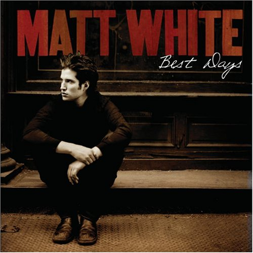 Matt White, Best Days, Piano, Vocal & Guitar (Right-Hand Melody)