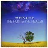 MercyMe The Hurt And The Healer Sheet Music and PDF music score - SKU 409495