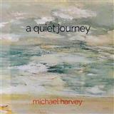 Michael Harvey A Quiet Journey Sheet Music and PDF music score - SKU 252775