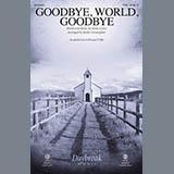 Mosie Lister Goodbye, World, Goodbye (arr. Keith Christopher) Sheet Music and PDF music score - SKU 431744