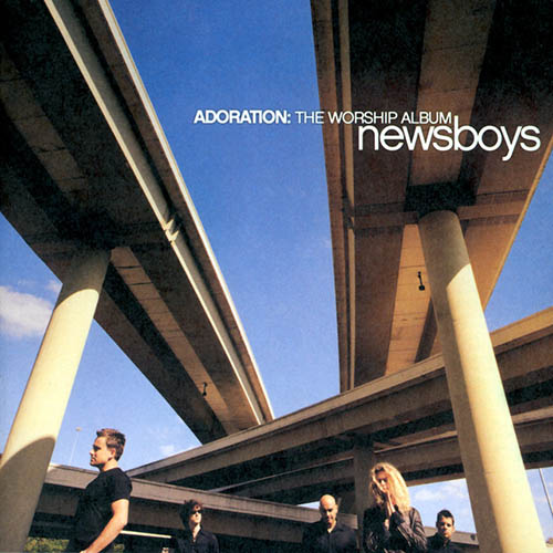 Newsboys You Are My King (Amazing Love) Sheet Music and PDF music score - SKU 50540