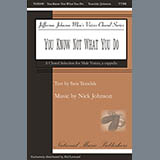 Nick Johnson You Know Not What You Do Sheet Music and PDF music score - SKU 430989