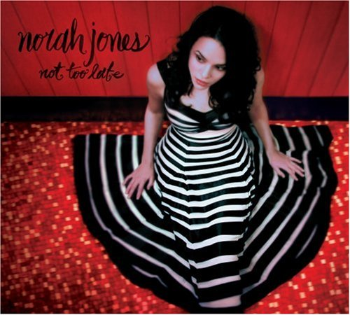 Norah Jones, Not Too Late, Piano, Vocal & Guitar (Right-Hand Melody)