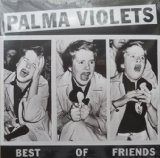 Palma Violets Best Of Friends Sheet Music and PDF music score - SKU 115413