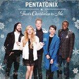 Pentatonix That's Christmas To Me Sheet Music and PDF music score - SKU 255295
