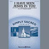 Rebecca Fair I Have Seen Jesus In You (arr. Douglas Nolan) Sheet Music and PDF music score - SKU 431173
