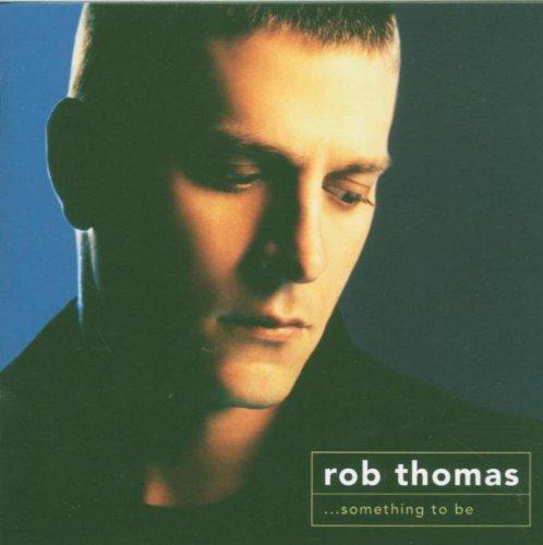 Rob Thomas, Lonely No More, Piano, Vocal & Guitar (Right-Hand Melody)