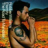 Robbie Williams Eternity Sheet Music and PDF music score - SKU 47724