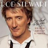 Rod Stewart The Way You Look Tonight Sheet Music and PDF music score - SKU 32171