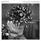 Sam Smith Too Good At Goodbyes Sheet Music and PDF music score - SKU 188842