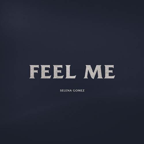 Selena Gomez, Feel Me, Piano, Vocal & Guitar (Right-Hand Melody)