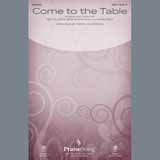 Sidewalk Prophets Come To The Table (arr. David Angerman) Sheet Music and PDF music score - SKU 405155