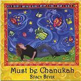 Stacy Beyer Must Be Chanukah Sheet Music and PDF music score - SKU 185703