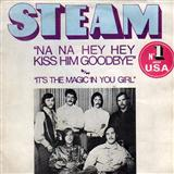 Steam Na Na Hey Hey Kiss Him Goodbye Sheet Music and PDF music score - SKU 419057