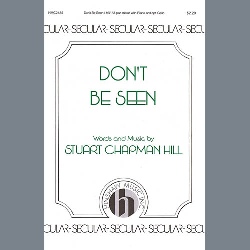 Stuart Chapman Hill, Don't Be Seen, 3-Part Mixed Choir
