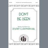 Stuart Chapman Hill Don't Be Seen Sheet Music and PDF music score - SKU 424487
