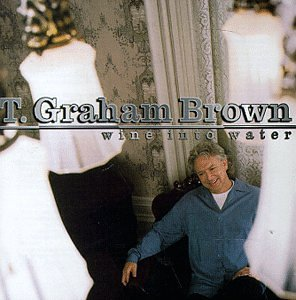 T. Graham Brown, Wine Into Water, Piano, Vocal & Guitar (Right-Hand Melody)
