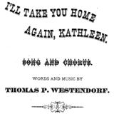 Thomas Westendorf I'll Take You Home Again, Kathleen Sheet Music and PDF music score - SKU 16773