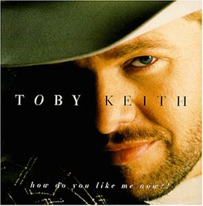 Toby Keith How Do You Like Me Now?! profile image