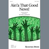 Traditional Spiritual Ain'a That Good News! (arr. Victor C. Johnson) Sheet Music and PDF music score - SKU 432594