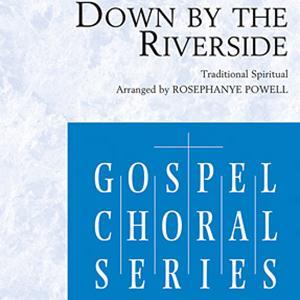 Down By The Riverside (arr. Rosephanye Powell) sheet music