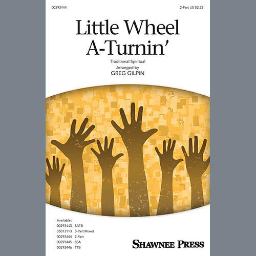 Traditional Spiritual, Little Wheel A-Turnin' (arr. Greg Gilpin), 3-Part Mixed Choir