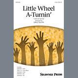 Traditional Spiritual Little Wheel A-Turnin' (arr. Greg Gilpin) Sheet Music and PDF music score - SKU 423650