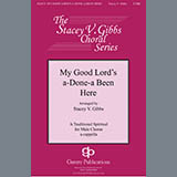Traditional Spiritual My Good Lord's Done-a Been Here (arr. Stacey V. Gibbs) Sheet Music and PDF music score - SKU 430905