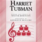 Walter Robinson Harriet Tubman (arr. Kathleen McGuire) Sheet Music and PDF music score - SKU 177639