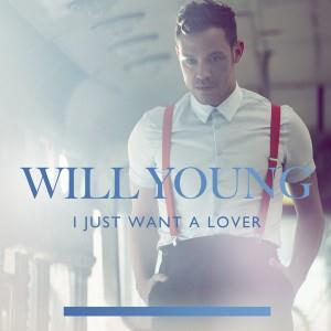 Will Young, I Just Want A Lover, Piano, Vocal & Guitar (Right-Hand Melody)