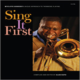Wycliffe Gordon Sing It First (Wycliffe Gordon's Unique Approach To Trombone Playing) Sheet Music and PDF music score - SKU 125044